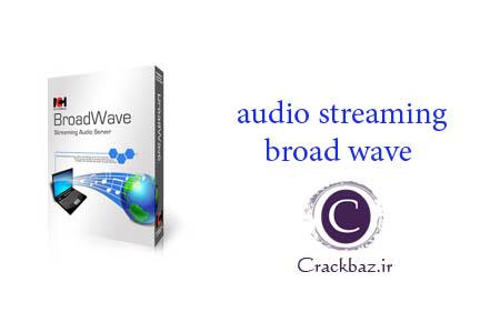 دانلود کرک audio streaming broad wave